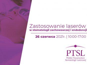 Curriculum PTSL – Zastosowanie laserów w stomatologii zachowawczej i endodoncji | 26 czerwca