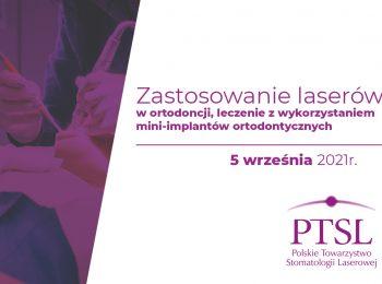 Curriculum PTSL – Zastosowanie laserów w ortodoncji, leczenie z wykorzystaniem mini-implantów ortodontycznych | 5 września