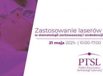 Curriculum PTSL – Zastosowanie laserów w stomatologii zachowawczej i endodoncji   21 maja