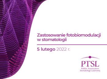 Curriculum PTSL – Zastosowanie fotobiomodulacji w stomatologii