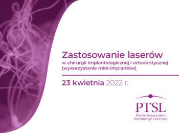 Curriculum PTSL – Zastosowanie laserów w chirurgii implantologicznej i ortodontycznej (wykorzystanie mini-implantów)